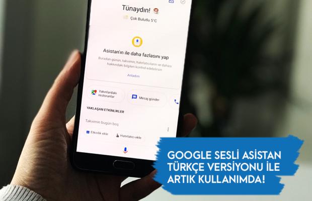 Google sesli asistan türkçe versiyonu ile artık kullanımda!